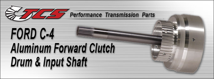 C4 Aluminum Forward Clutch Drum & Input Shaft
