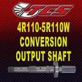 4R100 to 5R110W Conversion Output Shaft